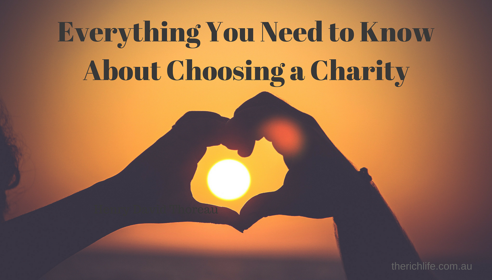 Everything You Need to Know About Choosing a Charity