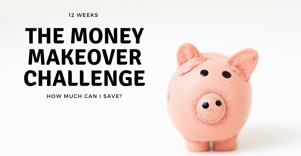 Money Makeover Challenge – Let's Begin!